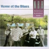 Home Of The Blues Lyrics Nashville Bluegrass Band