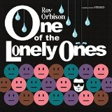 One of the Lonely Ones Lyrics Roy Orbison