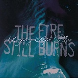 Keeping Hope Alive (EP) Lyrics The Fire Still Burns