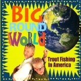Big Round World Lyrics Trout Fishing In America