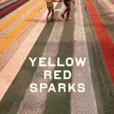 Yellow Red Sparks Lyrics Yellow Red Sparks