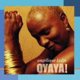 Oyaya! Lyrics Angelique Kidjo