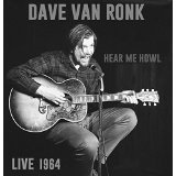 Hear Me Howl! Live 1964 Lyrics Dave Van Ronk