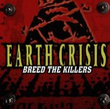 Breed The Killers Lyrics Earth Crisis