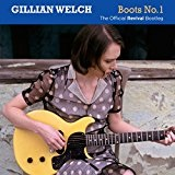 Boots No. 1: The Official Revival Bootleg Lyrics Gillian Welch
