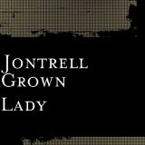 Grown Lady (Single) Lyrics Jontrell