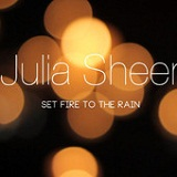 Set Fire to the Rain (Single) Lyrics Julia Sheer