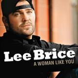 A Woman Like You (Single) Lyrics Lee Brice
