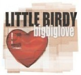 Bigbiglove Lyrics Little Birdy