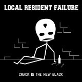 Crack Is The New Black (EP) Lyrics Local President Failure