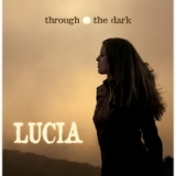 Through the Dark Lyrics Lucia Comnes