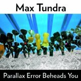 Parallax Error Beheads You Lyrics Max Tundra
