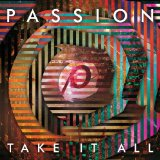 PASSION: TAKE IT ALL Lyrics Passion