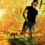 Gimme Back My Money Lyrics Shane Dwight