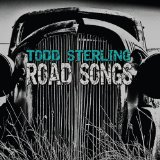 Road Songs Lyrics Todd Sterling
