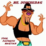 Mr. Douchebag (Single) Lyrics Your Favorite Martian