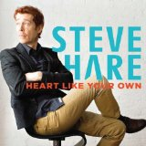 Heart Like Your Own Lyrics Steve Hare