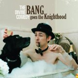 Bang Goes The Knighthood Lyrics Divine Comedy, The