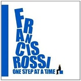 One Step At A Time Lyrics Francis Rossi