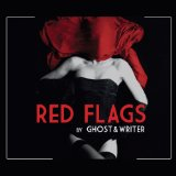 Red Flags Lyrics Ghost and Writer