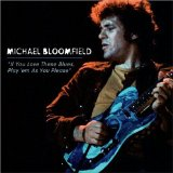 If You Love These Blues, Play'em As You Please Lyrics Mike Bloomfield