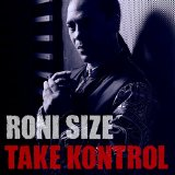 Take Kontrol Lyrics Roni Size