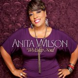 Worship Soul Lyrics Anita Wilson
