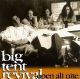 Open All Nite Lyrics Big Tent Revival