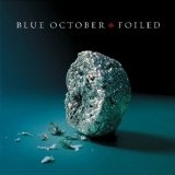 Foiled Lyrics Blue October