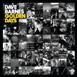 Golden Days Lyrics Dave Barnes