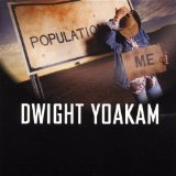 Population Me Lyrics Dwight Yoakam