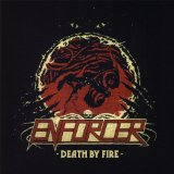 Death By Fire Lyrics Enforcer