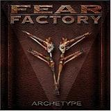 Archetype Lyrics Fear Factory