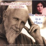 The Rosary Is a Place Lyrics Fr. Benedict J. Groeschel & Simonetta