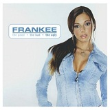 the good the bad the ugly Lyrics Frankee (Frankie)