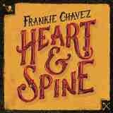 Heart & Spine Lyrics Frankie Chavez