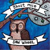 Ghost Mice/Saw Wheel - Split Lyrics Ghost Mice