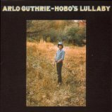 Hobo's Lullaby Lyrics Guthrie Arlo