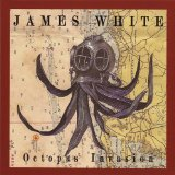 Octopus Invasion Lyrics James White