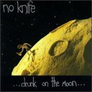 Drunk On The Moon Lyrics No Knife