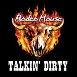 Talkin' Dirty Lyrics Rodeo House