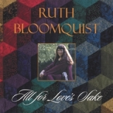 All For Love's Sake Lyrics Ruth Bloomquist