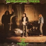 Even If And Especially When Lyrics Screaming Trees