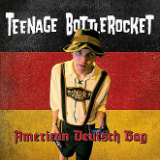 American Deutsch Bag (EP) Lyrics Teenage Bottlerocket