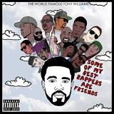 Some Of My Best Rappers Are Friends Lyrics Tony Williams