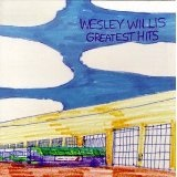 Wesley Willis: Greatest Hits Lyrics Wesley Willis