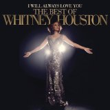 I Will Always Love You: The Best of Whitney Houston Lyrics Whitney Houston