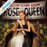 Rose Queen Lyrics William Clark Green