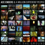 When I Hit The Ground Lyrics Ace Enders