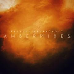 Ambermixes Lyrics Endless Melancholy